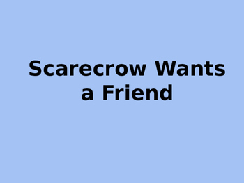 Scarecrow Wants a Friend