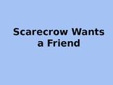 Scarecrow Wants a Friend