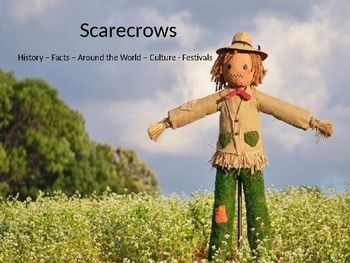 Scarecrows - Power Point History Facts Around The World Festivals