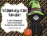 Scaredy-Cat, Splat! Companion Pack