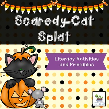 Scaredy-Cat Splat Literacy Activities
