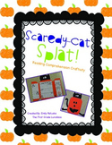Scaredy-Cat, Splat!  Reading Comprehension Craftivity