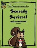 Scaredy Squirrel Makes a Friend: Text-Dependent Questions and more!