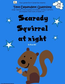 Scaredy Squirrel at night: Text-Dependent Questions and much more!
