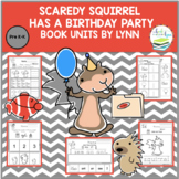 Scaredy Squirrel has a Birthday Party BOOK UNIT