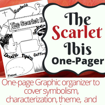 Scarlet Ibis One Pager Graphic Organizer By Engaging And Effective