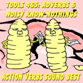 Scary Good Writing: Narrative Essay Tool 4&5: Adverbs/Noisy Know Nothings