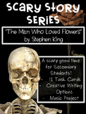 """Scary Stories for High School: Stephen King's """"The Man Who Loved Flowers"""""""