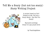 Scary Story...but not too Scary! Narrative Writing Project Unit