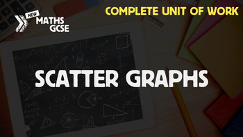 Scatter Graphs - Complete Unit of Work