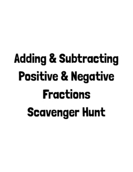 Scavenger Hunt Add & Subtract Positive and Negative Fractions