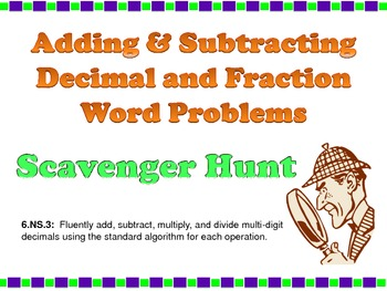Scavenger Hunt:  Adding & Subtracting Decimal & Fraction Word Problems 6.NS.3