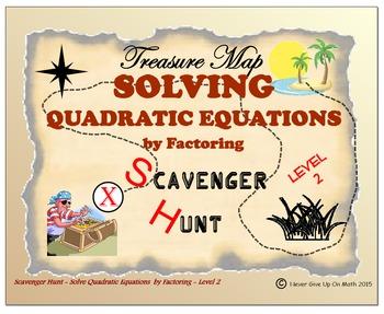 Scavenger Hunt {School/Home/Stations} - Solve Quad Equation by Factoring - L 2