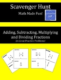 Scavenger Hunt:  Review Adding, Subtracting, Multiplying, and Dividing Fractions