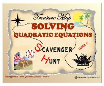 Scavenger Hunt - Solve Quadratic Equations - QF, Complete SQR, & Factoring