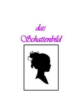 Schattenbilder ~ Silhouettes For German Class
