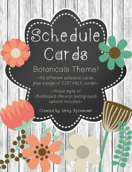 Schedule Cards! Botanicals Theme! 45 Different Cards, Plus One EDITABLE Page!