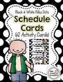 Schedule Cards: EDITABLE! - 62 Activities! {Black & White Polka Dot}