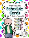 Schedule Cards: EDITABLE! - 62 Activities! {Bright Polka Dot}