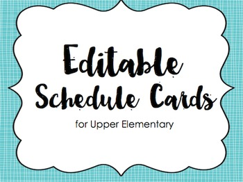 Schedule Cards: Upper Elementary & Editable!