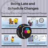Schedule Changes and Being Late; Helping Kids Accept Change