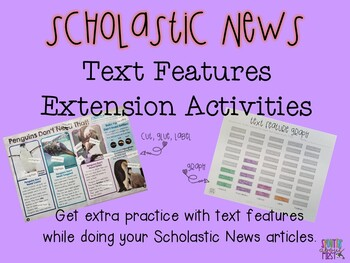 Scholastic News Text Features Extension Activities *Editable*
