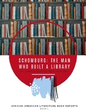 Schomburg: The Man Who Built a Library (Book Report Guide)