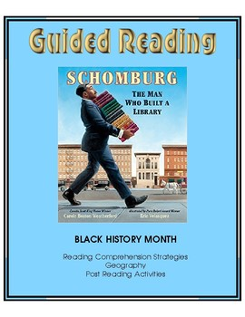 Schomburg - The Man Who Built a Library - Guided Reading