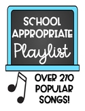 School Appropriate Playlist: Popular Songs To Use In Your Classroom (GROWING!)