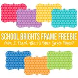 School Brights Digital Frames FREEBIE