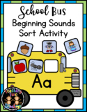 School Bus Beginning Sounds Picture Sort Literacy Center Activity Back to School