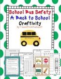 School Bus Safety Craft ( A Back to School Craftivity)