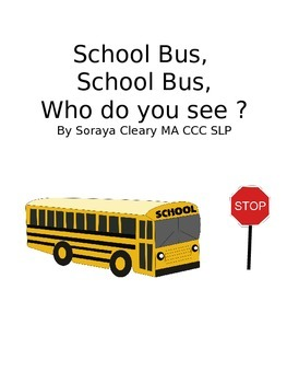 School Bus, School Bus, Who Do You See?