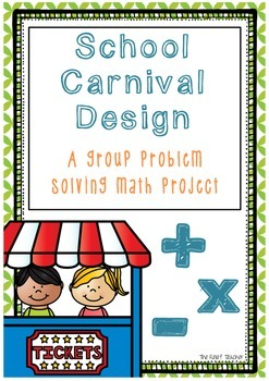 'School Carnival Design' - A group problem solving math project
