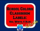 Class Labels/Signs: Red, White & Blue School Colors Editable