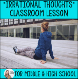 """School Counseling """"Anxious & Irrational Thoughts"""" Lesson Middle & High School"""