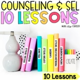 School Counseling Classroom Guidance, SEL 10-LESSON BUNDLE!
