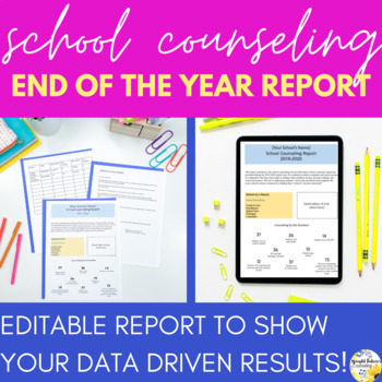 School Counseling EDITABLE End of the Year Report