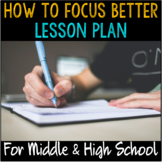 """School Counseling """"How to Focus Better"""" Lesson Plan for Middle & High School"""