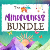School Counseling Mindfulness Bundle: Mindful Activities for Calm Focus