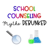 School Counseling Myths Debunked- Advocacy Sheet