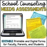 School Counseling Needs Assessments EDITABLE for Faculty, Parents, and Students