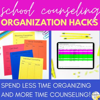 School Counseling Organization Hacks