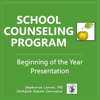 School Counseling Program Presentation: Beginning of Year- EDITABLE!