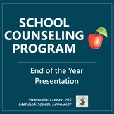 School Counseling Program End Of Year Presentation- EDITABLE!