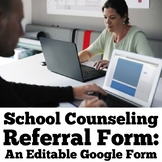 School Counseling Referral Form: An Editable Google Form