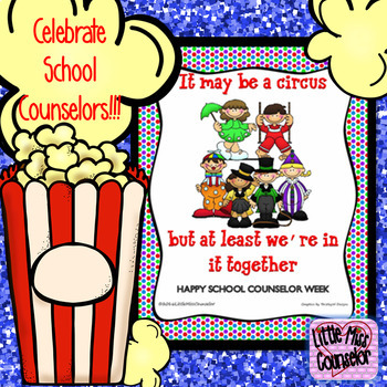 School Counseling Week:  It May be a Circus Poster