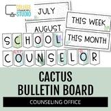 School Counselor Bulletin Board & Banners [EDITABLE] - Cactus / Succulent Theme
