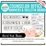 School Counselor Bulletin Board & Banners [EDITABLE] - Pink Floral Theme