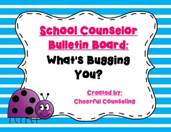 """School Counselor Bulletin Board: """"What's Bugging You?"""""""